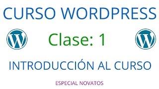 Curso de Wordpress Novatos   Clase 1   Introducción al Curso