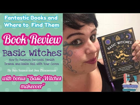 BASIC WITCHES   MAKEOVER AND BOOK REVIEW   FANTASTIC BOOKS AND WHERE TO FIND THEM