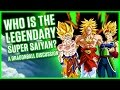 WHO IS THE LEGENDARY SUPER SAIYAN? | A Dragonball Discussion