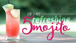 How To Make 5 Refreshing Mojito Recipes
