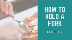 Etiquette Bites! How to Hold a Fork