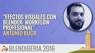 """""""Efectos Visuales en Blender"""" - Antonio Buch (Blendiberia 2016)"""