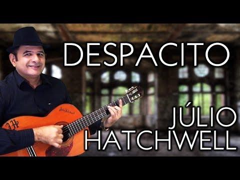 Despacito Violão Solo Instrumental | Despacito Fingerstyle Guitar Cover - Júlio Hatchwell
