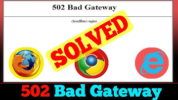 [FIXED] Error 502 Bad Gateway Error Problem (100% Working)