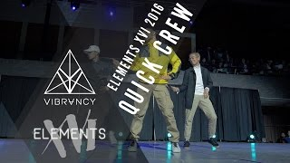 Quick Crew | Elements XVI 2016 [@VIBRVNCY 4K Front Row] @thequickstyle #elementsxvi
