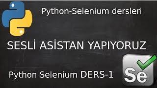 Sesli asistan yapıyoruz(türkçe) Python Selenium Ders-1