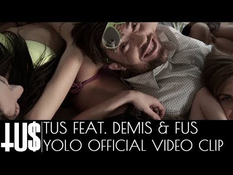 TUS - YOLO ft. Demis & Fus Official Videoclip