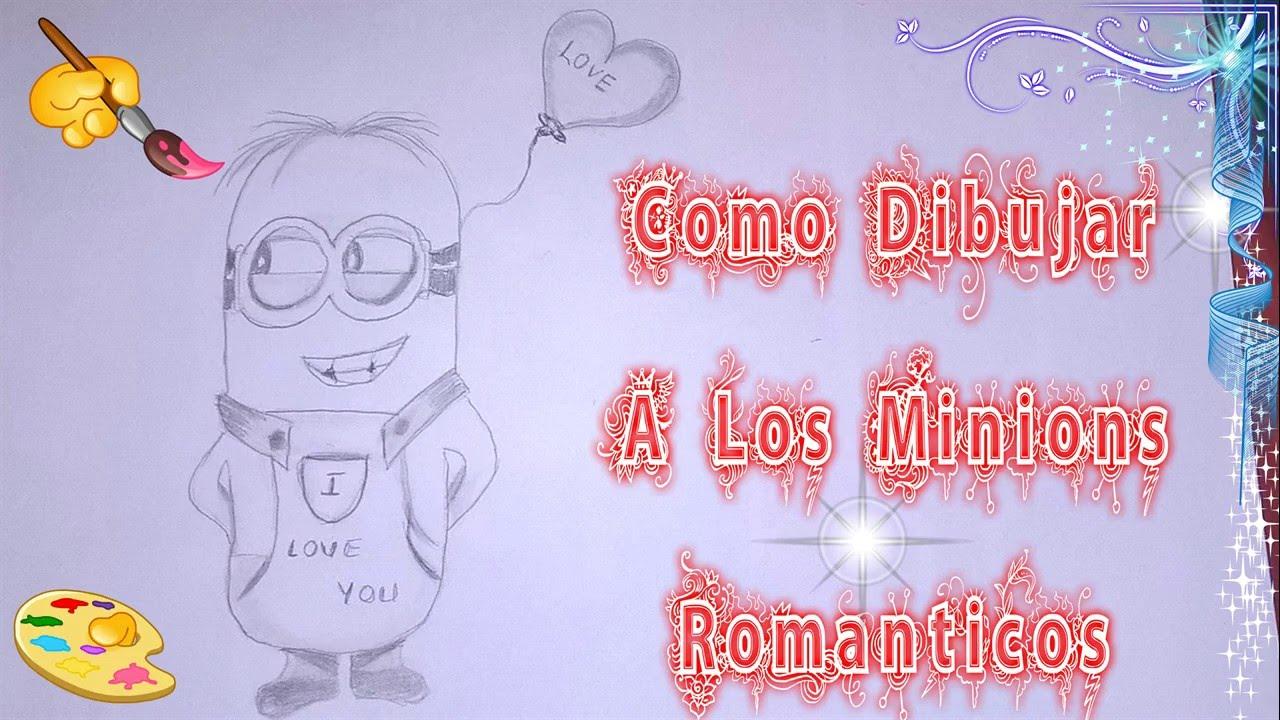 Como Dibujar A Los Minions Romanticos How To Draw The Romantic