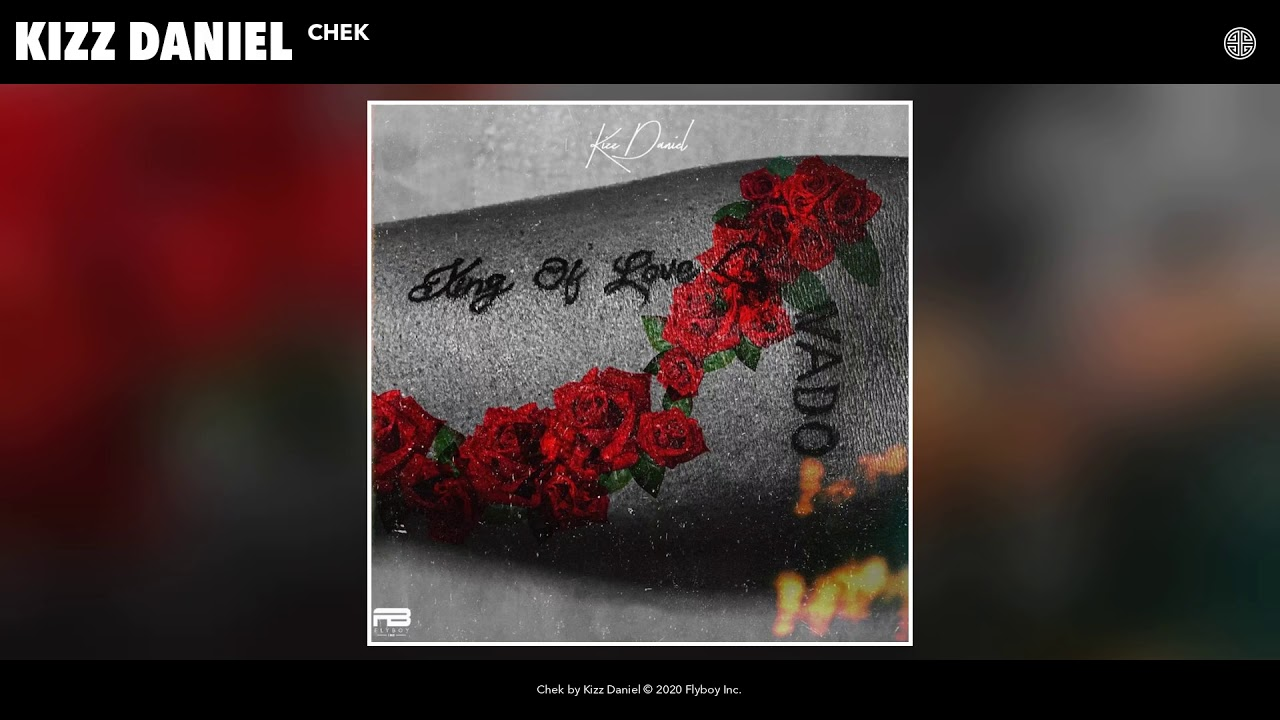 Download Kizz Daniel - Chek (Audio)