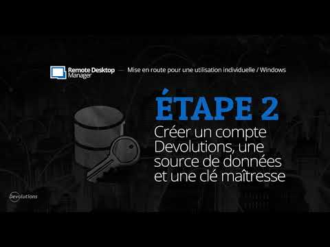 [FR] Mise en route de Remote Desktop Manager pour une utilisation individuelle - Étape 2