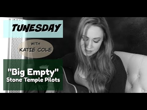 Big Empty - Stone Temple Pilots cover - Katie Cole Tunesday
