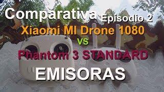 Comparativa - Episodio 2 - EMISORAS - Pantom 3 STD Vs Xiaomi Mi Drone 1080