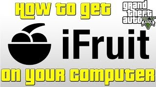 GTA 5 - Get the iFruit app on your Computer - Mac or PC - Get a custom license plate