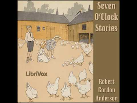 Seven O'Clock Stories by Robert Gordon ANDERSON read by Patti Cunningham | Full Audio Book