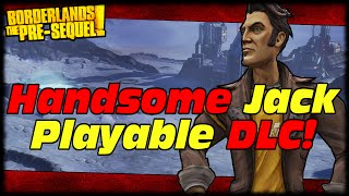 Borderlands The Pre-Sequel Handsome Jack Playable DLC Character & Season Pass Confirmed!