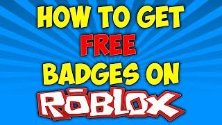Comment obtenir des badges GRATUIT sur Roblox! [TRAVAIL 2019]
