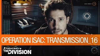 Tom Clancy's The Division - Operation ISAC: Transmission 16 [US]