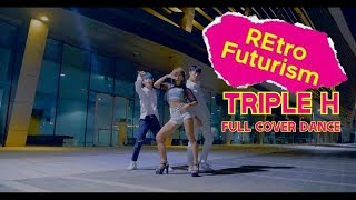 [K-pop] 트리플 H(Triple H) - RETRO FUTURE (레트로 퓨처) Full Cover Dance 커버댄스 I 4K