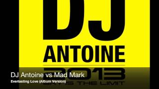 DJ Antoine vs Mad Mark - Everlasting Love (Album Version)