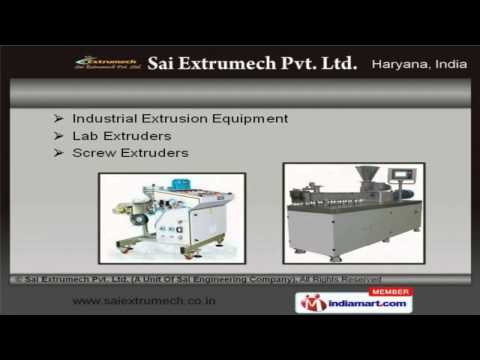 Extrusion Equipment By Sai Extrumech Pvt Ltd.(A Unit Of Sai Engineering Company), Faridabad