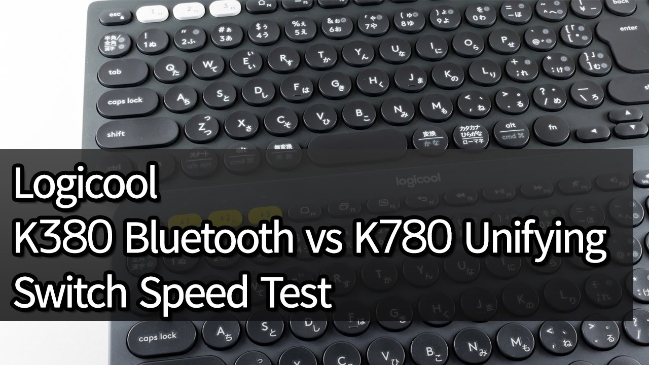 Logicool K380 Bluetooth vs K780 Unifying : Switch Speed Test