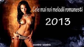Top 20 Cele Mai Noi Melodii Romanesti 2013
