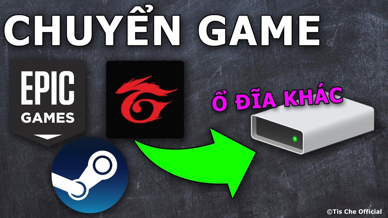 Cách chuyển game Garena, Steam, Epic đến ổ đĩa khác (Move games to another Disk) | Tis Che Official