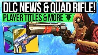 Destiny 2 News   DLC UPDATE & LIGHTNING BOW! Player Titles, Quad Rifle, Exotics & Obsolete Gear!