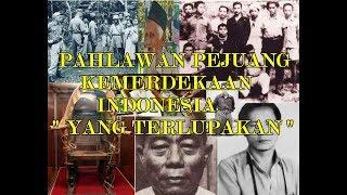 Pahlawan Pejuang Kemerdekaan Indonesia YangTerlupakan