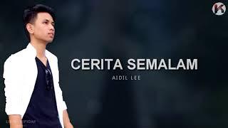 Lagu Jiwang 2018 - Aidil Lee - Cerita Semalam  ( Lirik Lagu)