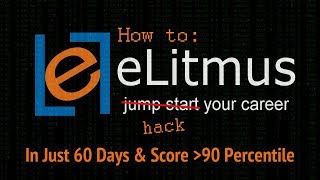eLitmus: How to Prepare for eLitmus in only 60 days & Score More Than 90 Percentile
