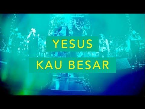 Yesus 'Kau Besar (Live) - JPCC Worship