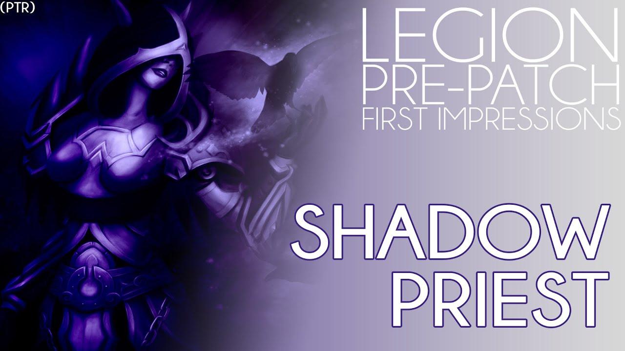 Download Legion Pre-Patch PTR :: Shadow Priest First Impression