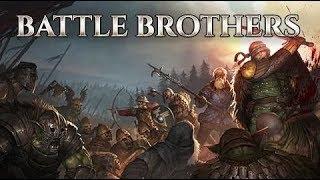 Battle Brothers (Orohalla) часть 1 - Сколачиваем банду в Battle Brothers!