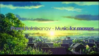 Pavel Balabanov _ Music for masses (music to download Drum and Bass) thumbnail