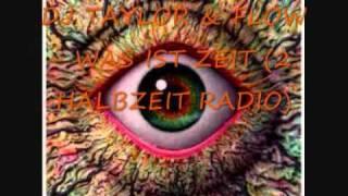DJ TAYLOR & FLOW - WAS IST ZEIT (2. HALBZEIT RADIO).wmv