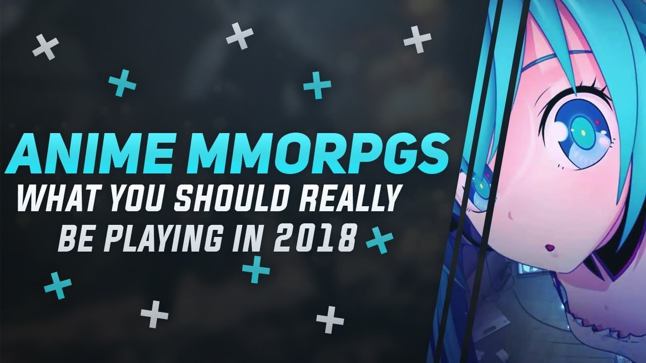 The Only Anime MMORPGs & MMOs Left Worth Playing In 2018 And 2019.