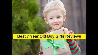 Top 3 Best 7 Year Old Boy Gifts Reviews In 2019