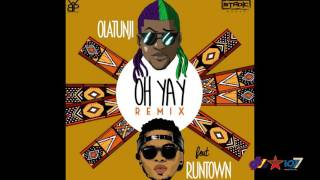 Olatunji feat. Runtown - Oh Yay (Remix)