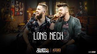Baixar Zé Neto e Cristiano - LONG NECK - EP Acústico De Novo