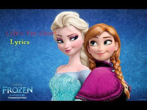 Frozen - Life's Too Short Lyrics