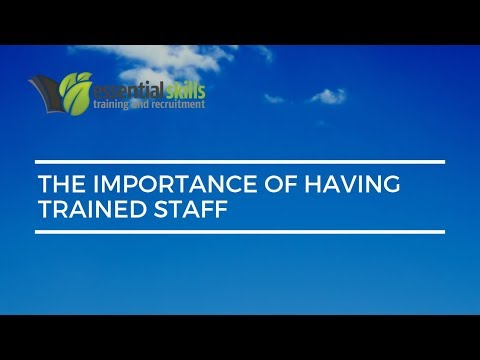 The importance of having trained staff
