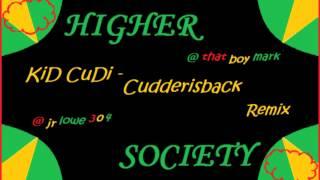 KiD CuDi - Cudderisback Remix, HIGER SOCIETY
