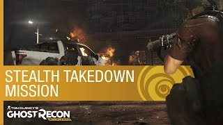 Tom Clancy's Ghost Recon Wildlands: Stealth Takedown Mission | Gameplay | Ubisoft [NA]