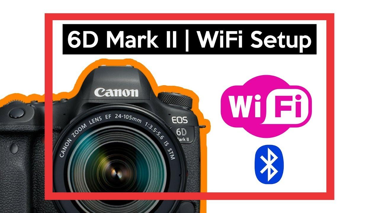 canon eos 6d mark ii wifi setup canon camera connect app. Black Bedroom Furniture Sets. Home Design Ideas