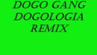 Dogo Gang Dogologia Remix