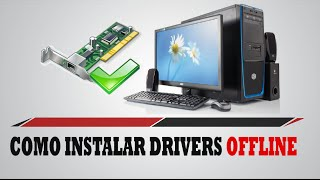 Como Instalar Os Drivers De Rede, Som e Vídeo OFFLINE ? [ 2015/2016 ]