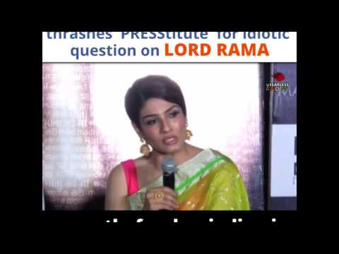 One tight slap by Raveena Tandon to a #PRESStitute for asking idiotic questions on LORD RAMA!