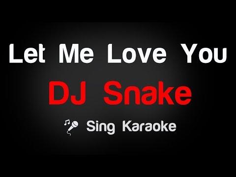 DJ Snake - Let Me Love You Karaoke Lyrics