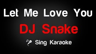 DJ Snake - Let Me Love You Karaoke Lyrics
